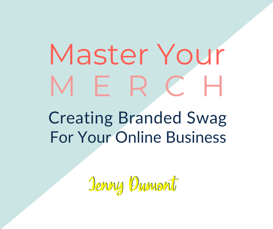 Master Your Merch:  Creating Branded Swag for your Online Business